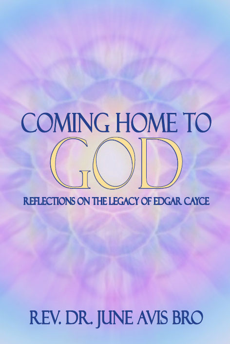 Coming Home to God - Reflections on the Legacy of Edgar Cayce